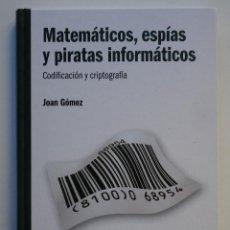 Libros de segunda mano de Ciencias: MATEMÁTICAS, ESPÍAS Y PIRATAS INFORMÁTICOS. Lote 184908421