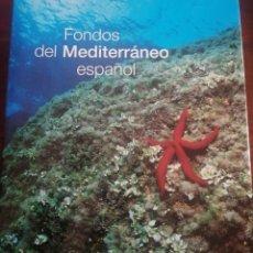 Libros de segunda mano: FONDOS DEL MEDITERRÁNEO ESPAÑOL. Lote 185014481