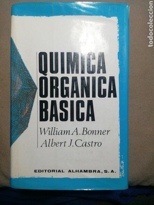 QUÍMICA ORGÁNICA BÁSICA. WILLIAM A. BONNER /ALBERT J. CASTRO. 1968 (Libros de Segunda Mano - Ciencias, Manuales y Oficios - Física, Química y Matemáticas)