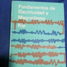 Libros de segunda mano de Ciencias: FUNDAMENTOS DE ELECTRICIDAD Y MAGNETISMO . KIP. Lote 185752927