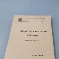 Libros de segunda mano de Ciencias: GUIÓN DE PRÁCTICAS DE FÍSICA I PRIMERA PARTE. R. OLIVER. MADRID, 1973. ETS INGENIEROS INDUSTRIALES.. Lote 185777698