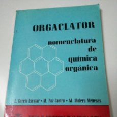 Libros de segunda mano de Ciencias: ORGACLATOR. NOMENCLATURA DE QUÍMICA ORGÁNICA. LUÍS GARCÍA ESCOLAR. 1971. E. T. S. I. I. M.. Lote 185884215
