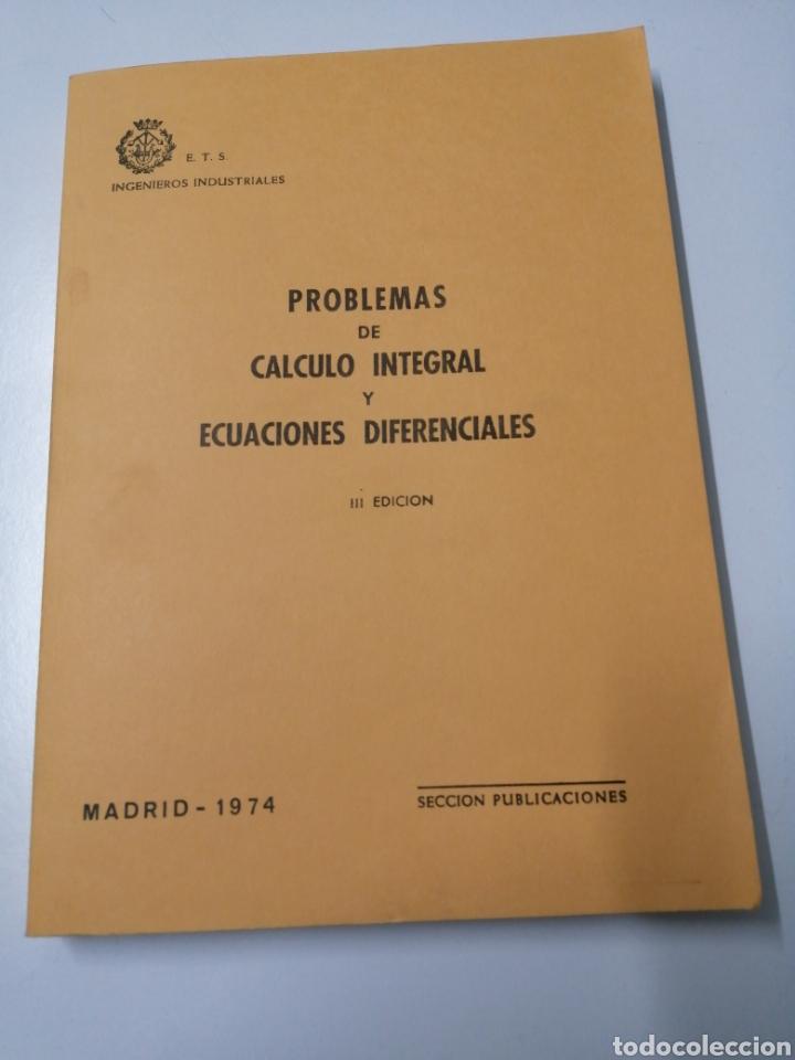 PROBLEMAS DE CÁLCULO INTEGRAL Y ECUACIONES DIFERENCIALES. 1973. ETSIIM. (Libros de Segunda Mano - Ciencias, Manuales y Oficios - Física, Química y Matemáticas)