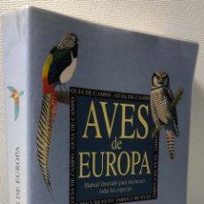 Livres d'occasion: AVES DE EUROPA ···GUIA DE CAMPO ··· MANUAL ILUSTRADO PARA RECONOCER TODAS LAS ESPECIES ·· EDIT. ;. Lote 185905561