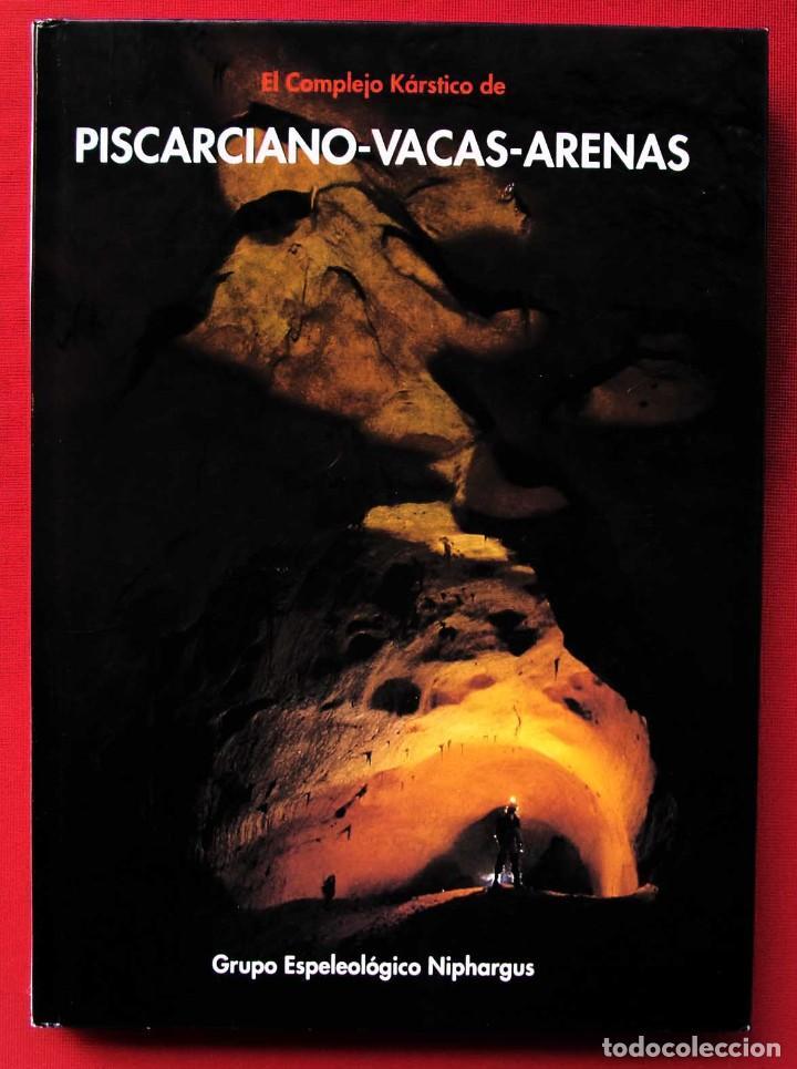 EL COMPLEJO KÁRSTICO DE PISCARCIANO-VACAS-ARENAS. BURGOS. GRUPO ESPELEOLÓGICO NIPHARGUS. (Libros de Segunda Mano - Ciencias, Manuales y Oficios - Paleontología y Geología)
