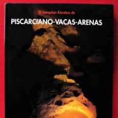 Libros de segunda mano: EL COMPLEJO KÁRSTICO DE PISCARCIANO-VACAS-ARENAS. BURGOS. GRUPO ESPELEOLÓGICO NIPHARGUS.. Lote 186092370