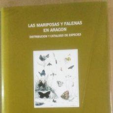 Libros de segunda mano: VICTOR M. REDONDO VEINTEMILLAS, LAS MARIPOSAS Y FALENAS EN ARAGÓN. DISTRIBUCIÓN Y CATÁLOGO DE ESPECI. Lote 186097205
