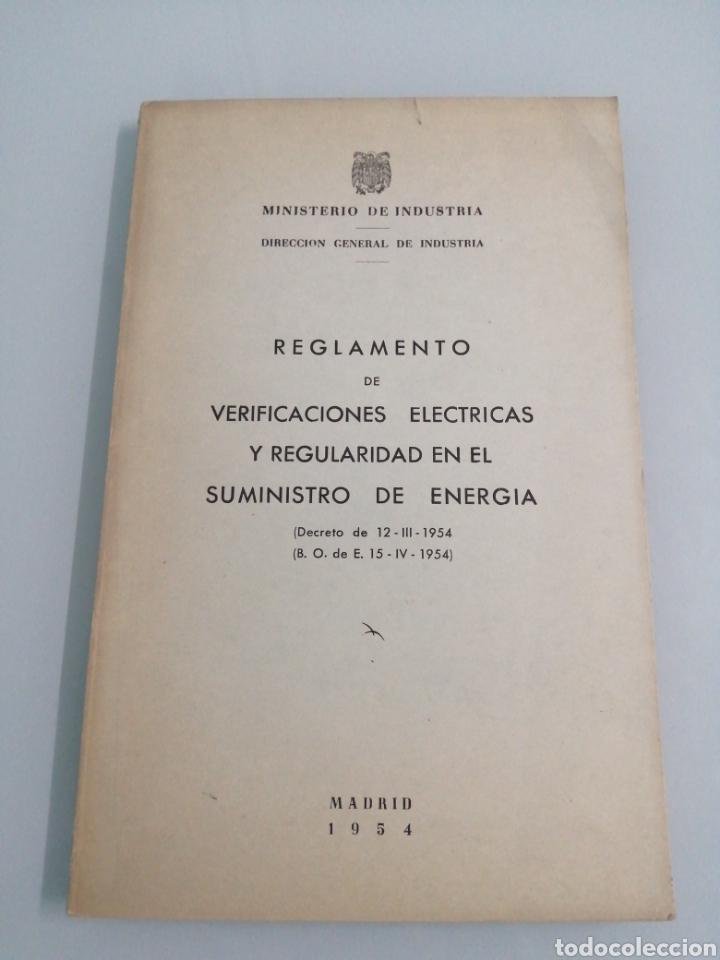 REGLAMENTO DE VERIFICACIONES ELÉCTRICAS Y REGULARIDAD EN EL SUMINISTRO DE ENERGÍA. MADRID, 1954. (Libros de Segunda Mano - Ciencias, Manuales y Oficios - Física, Química y Matemáticas)