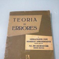 Libros de segunda mano de Ciencias: TEORÍA DE ERRORES Y OPERACIONES CON NÚMEROS APROXIMADOS. PROF JOSE LUÍS MATAIX PLANA. DOSSAT, 1958.. Lote 186144560