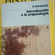 Libros de segunda mano: INTRODUCCIÓN A LA ARQUEOLOGÍA. F. PERINETTI 1975. Lote 186237860