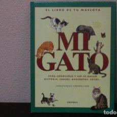 Libros de segunda mano: EL LIBRO DE TU MASCOTA, MI GATO PARA CONOCERLO Y SER SU AMIGO,HISTORIA,JUEGOS,ANECDOTAS,FOTOS. Lote 186277201