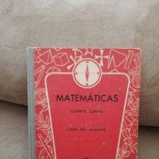 Libros de segunda mano de Ciencias: MATEMÁTICAS CUARTO CURSO - LIBRO DEL MAESTRO - EDELVIVES LUIS VIVES 1964. Lote 186286513