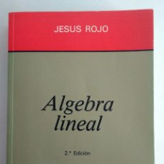 Libros de segunda mano de Ciencias: ÁLGEBRA LINEAL. JESÚS ROJO. 2º EDICIÓN. EDITORIAL AC.. Lote 186370368