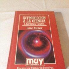 Libros de segunda mano de Ciencias: INTRODUCCION A LA CIENCIA (I) - ISAAC ASIMOV - BIBLIOTECA DE DIVULGACION CIENTIFICA N.2 - ORBIS 1985. Lote 187212836
