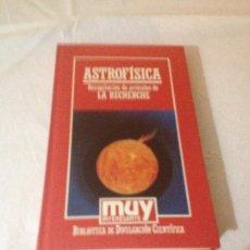 Libros de segunda mano de Ciencias: ASTROFISICA (LA RECHERCHE) - BIBLIOTECA DE DIVULGACION CIENTIFICA N.40 - ORBIS 1985. Lote 187218811