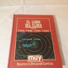 Libros de segunda mano de Ciencias: EL LIBRO DEL CLIMA (II) - BIBLIOTECA DE DIVULGACION CIENTIFICA N.43 - ORBIS 1985. Lote 187219186