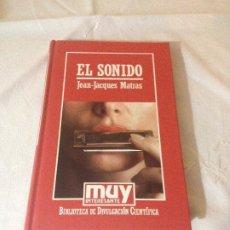 Libros de segunda mano de Ciencias: EL SONIDO - JEAN-JACQUES MATRAS - BIBLIOTECA DE DIVULGACION CIENTIFICA N.62 - ORBIS 1985. Lote 187220945