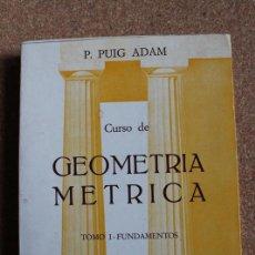 Libros de segunda mano de Ciencias: CURSO DE GEOMETRÍA MÉTRICA. TOMO I. FUNDAMENTOS. PUIG ADAM (P.) . Lote 187302620