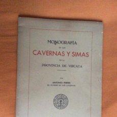 Libros de segunda mano: MONOGRAFÍA DE LAS CAVERNAS Y SIMAS DE LA PROVINCIA DE VIZCAYA ANTONIO FERRER 1943. Lote 187323371