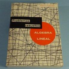 Libros de segunda mano de Ciencias: PROBLEMAS RESUELTOS DE ALGEBRA LINEAL. ALBERTO LUZÁRRAGA. 5ª EDICIÓN. Lote 187372362