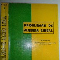 Libros de segunda mano de Ciencias: PROBLEMAS ÁLGEBRA LINEAL R.A.E.C. 1971 PRIMER CURSO DE ESCUELAS TÉCNICAS SUPERIORES. Lote 187481155