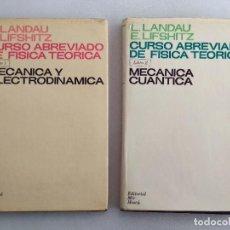 Libros de segunda mano de Ciencias: CURSO ABREVIADO DE FÍSICA TEÓRICA. 1 Y 2. LANDAU Y LIFSHITZ. ELECTRODINÁMICA. CUÁNTICA.. Lote 187489971