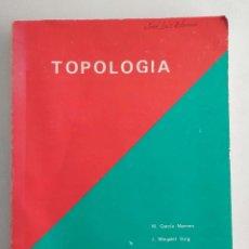 Libros de segunda mano de Ciencias: TOPOLOGÍA. GARCÍA MARRERO Y OTROS.VOLUMEN 1.. Lote 187492118