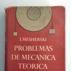 Libros de segunda mano de Ciencias: PROBLEMAS DE MECÁNICA TEÓRICA. I. MESHERSKI. EDITORIAL MIR. Lote 187493288