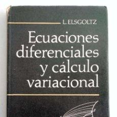 Libros de segunda mano de Ciencias: ECUACIONES DIFERENCIALES Y CÁLCULO VARIACIONAL. L. ELSGOLTZ. EDITORIAL MIR.. Lote 187494181