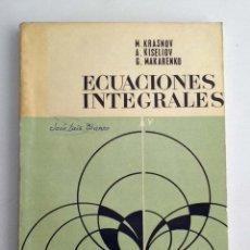 Libros de segunda mano de Ciencias: ECUACIONES INTEGRALES. KRASNOV Y OTROS. EDITORIAL MIR.. Lote 187494277