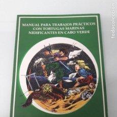 Libros de segunda mano: MANUAL PARA TRABAJOS PRÁCTICOS CON TORTUGAS MARINAS NIDIFICANTES EN CABO VERDE - CD ROM. Lote 187532047