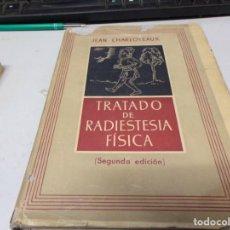 Libros de segunda mano de Ciencias: TRATADO DE RADIESTESIA FÍSICA - JEAN CHARLOTEAUX. Lote 188460433