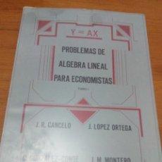 Libros de segunda mano de Ciencias: PROBLEMAS DE ALGEBRA LINEAL PARA ECONOMISTAS TOMO I Y II. J. R. CANCELO. J. LOPEZ ORTEGA. ... EST20B. Lote 188729916