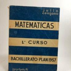 Libros de segunda mano de Ciencias: LIBRO - MATEMATICAS PRIMER CURSO BACHILLERATO PLAN 1957 - APARTADO 76 - JULIO CENZANO. Lote 188763607