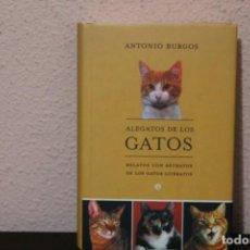 Libros de segunda mano: ALEGATOS DE LOS GATOS, RELATOS CON RETRATOS DE LOS GATOS LITERATOS. Lote 188772470