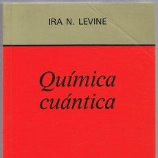 Libros de segunda mano de Ciencias: QUÍMICA CUÁNTICA IRA N. LEVINE. Lote 188794561