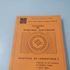 Libros de segunda mano de Ciencias: MAQUINAS ELÉCTRICAS. PRACTICAS DE LABORATORIO I. M. FERNANDEZ FLOREZ. 1977. ETSIIM.. Lote 188803668