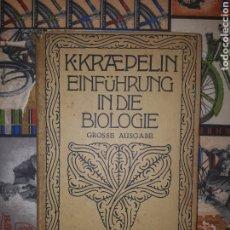 Libros de segunda mano: EINFÜHRUNG IN DIE BIOLOGIE. PROF. DR. KARL KRAEPELIN. BERLÍN, 1921.. Lote 188819341
