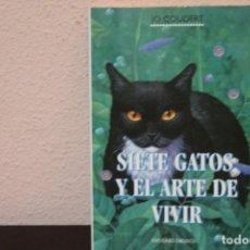Libros de segunda mano: SIETE GATOS Y EL ARTE DE VIVIR. Lote 189384726