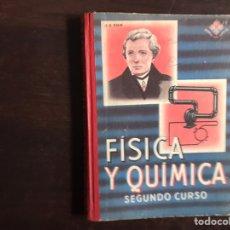 Libros de segunda mano de Ciencias: FÍSICA Y QUÍMICA. SEGUNDO CURSO. EDELVIVES. 1954. INCLUYE PROGRAMA.. Lote 189389733