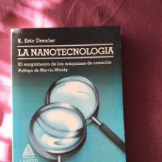 Libri di seconda mano: LA NANOTECNOLOGIA: EL SURGIMIENTO DE LAS MAQUINAS DE CREACIÓN. ERIC DREXLER. Lote 189483916