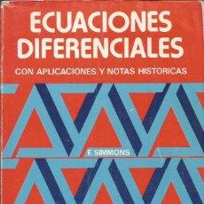 Libros de segunda mano de Ciencias: ECUACIONES DIFERENCIALES CON APLICACIONES Y NOTAS HISTÓRICAS. F. SIMMONS. . Lote 189510293