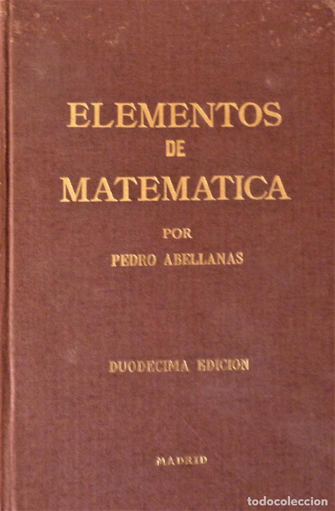 ELEMENTOS DE MATEMÁTICA - PEDRO ABELLANAS (Libros de Segunda Mano - Ciencias, Manuales y Oficios - Física, Química y Matemáticas)