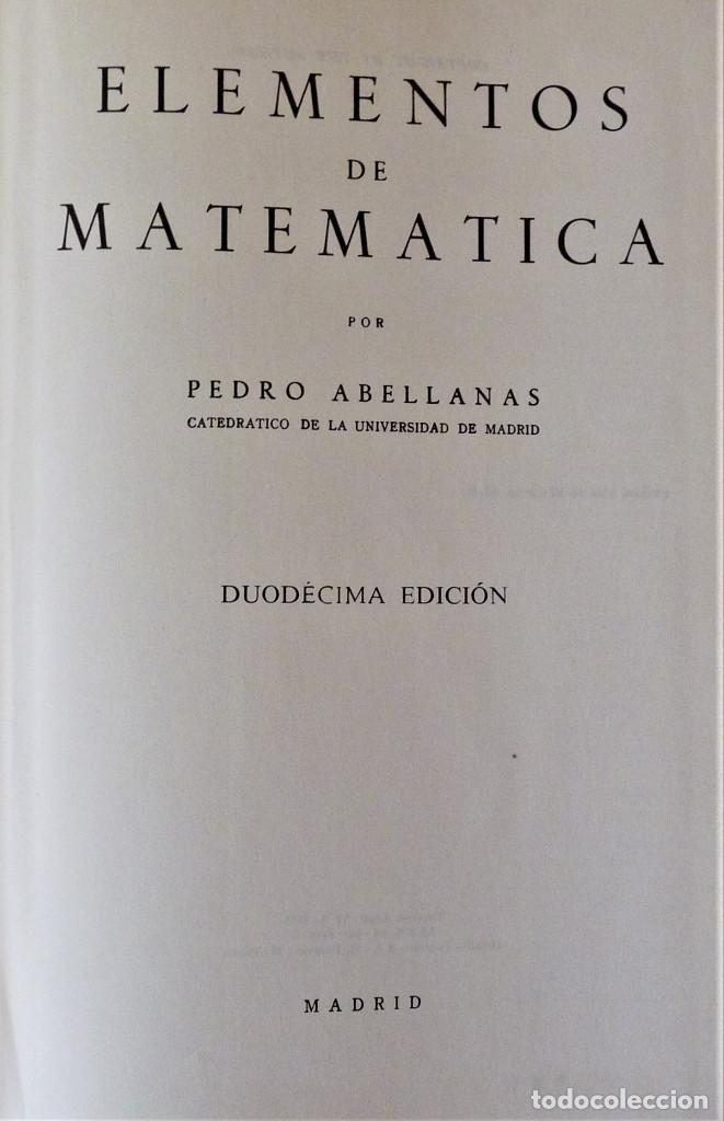 Libros de segunda mano de Ciencias: ELEMENTOS DE MATEMÁTICA - PEDRO ABELLANAS - Foto 2 - 189556861