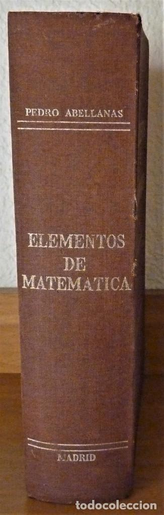 Libros de segunda mano de Ciencias: ELEMENTOS DE MATEMÁTICA - PEDRO ABELLANAS - Foto 4 - 189556861