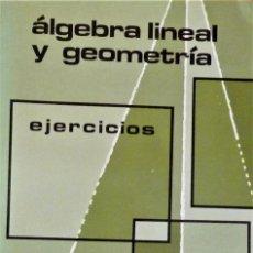 Libros de segunda mano de Ciencias: ÁLGEBRA LINEAL Y GEOMETRÍA - MARFIL. Lote 189557281
