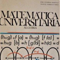 Libros de segunda mano de Ciencias: MATEMÁTICA UNIVERSITARIA - ÁLGEBRA - COU.. Lote 189560688