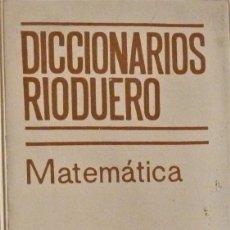 Libros de segunda mano de Ciencias: DICCIONARIOS RIODUERO: MATEMATICA. Lote 189681177