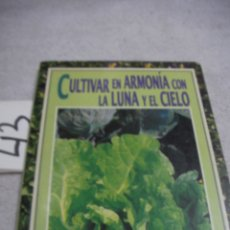 Libros de segunda mano: CULTIVAR CON ARMONICA CON LA LUNA Y EL CIELO. Lote 189700648