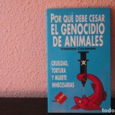 Libros de segunda mano: POR QUE DEBE CESAR EL GENOCIDIO DE ANIMALES. Lote 189716710